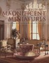 Magnificent Miniatures: Inspiration and Technique for Grand Houses on a Small Scale
