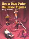 How to Make Perfect Dollhouse Figures
