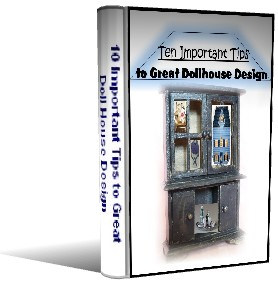 Free Ebook - 10 Important Tips to Great Dollhouse Design