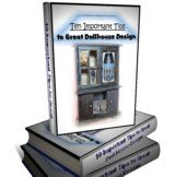 Free Ebook - 10 Important Tips to Great Doll House Design