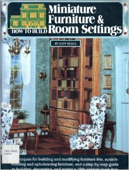 How to Build Miniature Furniture & Room Settings